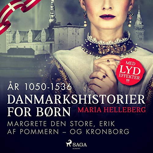 Margrete Den Store, Erik af Pommern – og Kronborg Titelbild