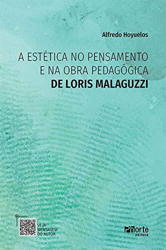 A Estética No Pensamento E Na Obra Pedagógica De Loris Malaguzzi