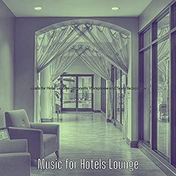 Music for Hotel Lobbies - Hypnotic Vibraphone and Tenor Saxophone