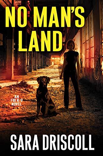 No Man's Land (An F.B.I. K-9 Novel Book 4)