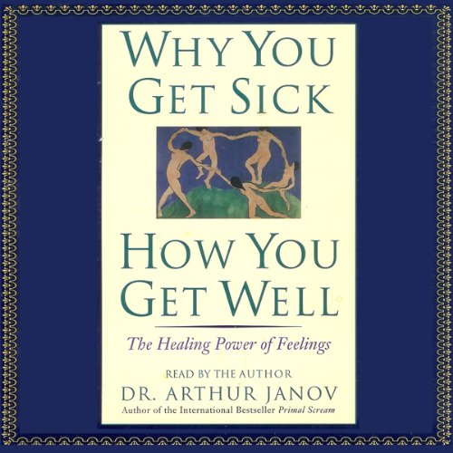 Why You Get Sick, How You Get Well audiobook cover art
