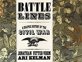 Battle Lines  A Graphic History of the Civil War