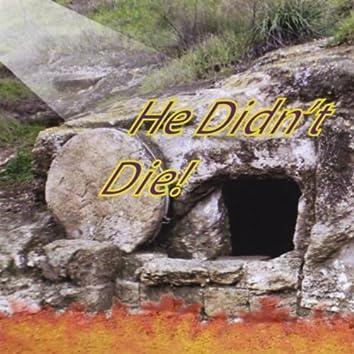 He Didn't Die