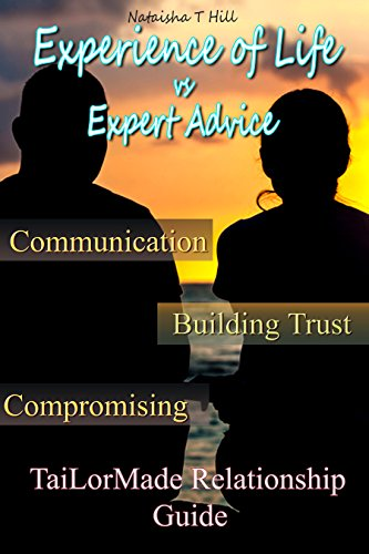 Book: Experience of Life Vs. Expert Advice - Tai-LorMade Relationship Guide by Nataisha T Hill