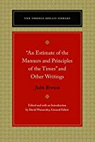 An Estimate of the Manners and Principles of the Times and Other Writings (Thomas Hollis Library)