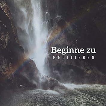 Beginne zu meditieren: Zen-Musik für Yoga, Meditation und Entspannung, Entspannende Naturgeräusche