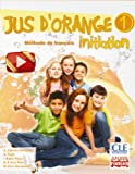 Jus d ' orange 1. Initiation. (Anaya Français) - 9788467850307