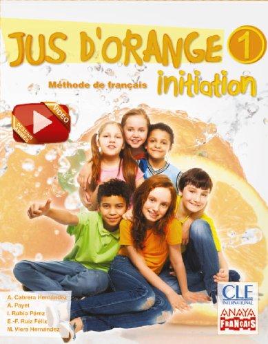 Jus d ' orange 1. Initiation. (Anaya Français) - 9788467850307