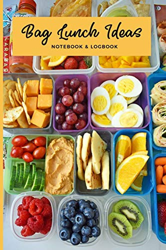 Bag Lunch Ideas Notebook & Logbook: Lunchbox Meal...