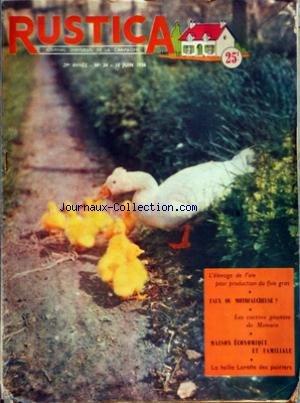 RUSTICA [No 24] du 10/06/1956 - L'ELEVAGE DE L'OIE POUR PRODUCTION DU FOIE GRAS - FAUX OU MOTOFAUCHEUSE - LES CACTEES GEANTES DE MONACO - MAISON ECONOMIQUE ET FAMILIALE - LA TAILLE LORETTE DES POIRIERS