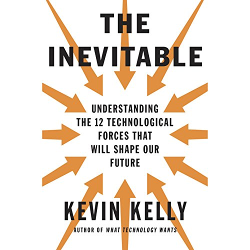 The Inevitable     Understanding the 12 Technological Forces That Will Shape Our Future              De :                                                                                                                                 Kevin Kelly                               Lu par :                                                                                                                                 George Newbern                      Durée : 11 h et 30 min     16 notations     Global 4,6