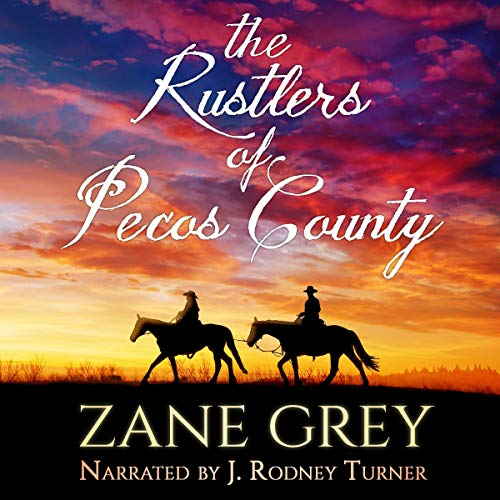 The Rustlers of Pecos County audiobook cover art