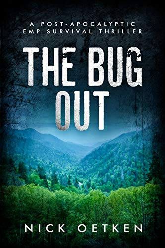 The Bug Out: A Post Apocalyptic EMP Survival Thriller by [Nick Oetken]