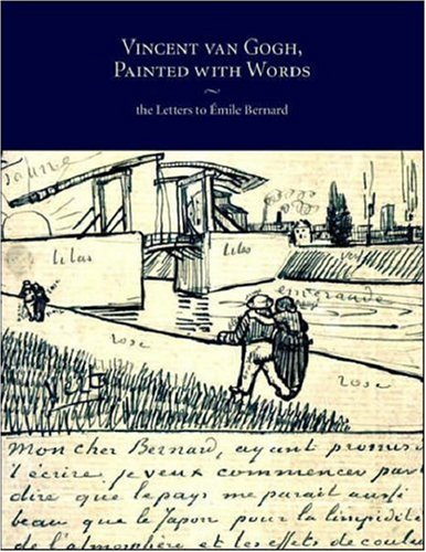 Vincent Van Gogh, Painted with Words: The Letters to Emile Bernard