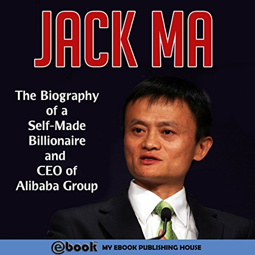 Jack Ma     The Biography of a Self-Made Billionaire and CEO of Alibaba Group              De :                                                                                                                                 My Ebook Publishing House                               Lu par :                                                                                                                                 Matt Montanez                      Durée : 52 min     1 notation     Global 2,0