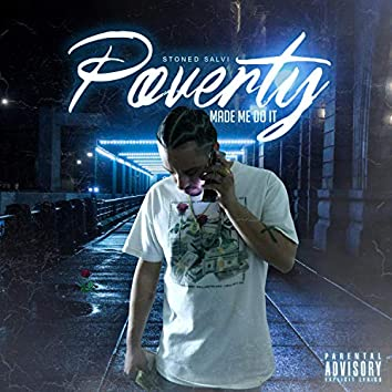 Poverty Made Me Do It