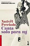 Canta solo para mí: Premio Fernando Lara 2014 (Novela)