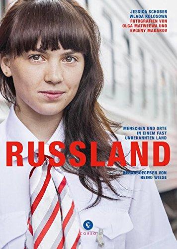 Russland: Menschen und Orte in einem fast unbekannten Land