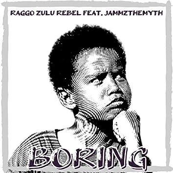 Boring (feat. JammzTheMyth)