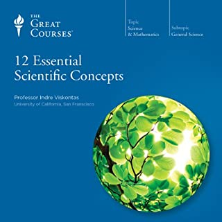 12 Essential Scientific Concepts                   By:                                                                                                                                 The Great Courses,                                                                                        Indre Viskontas                               Narrated by:                                                                                                                                 Indre Viskontas                      Length: 12 hrs and 5 mins     532 ratings     Overall 4.2