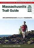 Massachusetts Trail Guide: AMC s Comprehensive Guide to Hiking Trails in Massachusetts (Appalachian Mountain Club)