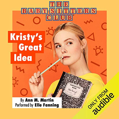 Kristy's Great Idea: The Baby-Sitters Club, Book 1
