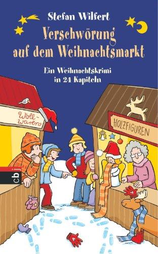 Verschwörung auf dem Weihnachtsmarkt: Ein Weihnachtskrimi in 24 Kapiteln