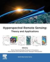 Hyperspectral Remote Sensing: Theory and Applications (Earth Observation)