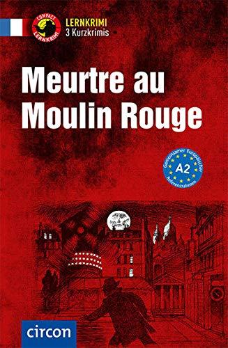 Meurtre au Moulin Rouge: Französisch A2 (Compact Lernkrimi - Kurzkrimis)
