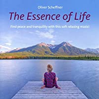 The Essence Of Life: Find peace and tranquility with this soft relaxing music!