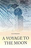 A Voyage to the Moon Illustrated (English Edition)