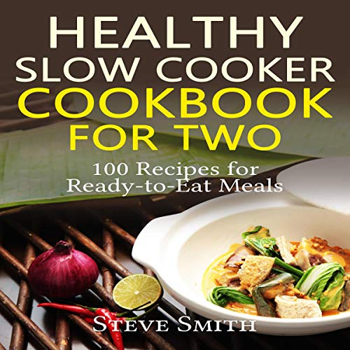 Healthy Slow Cooker CookBook For Two  audiobook cover art