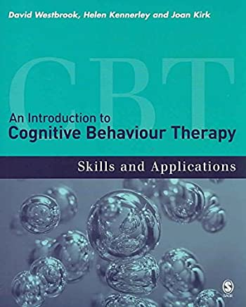 [(An Introduction to Cognitive Behaviour Therapy : Skills and Applications)] [By (author) David Westbrook ] published on (April, 2007)