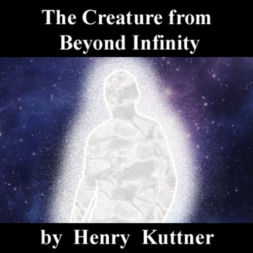 The Creature from Beyond Infinity audiobook cover art