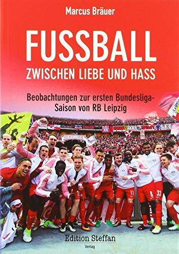 RB Leipzig: Grandioser Fußball zwischen Liebe und Hass