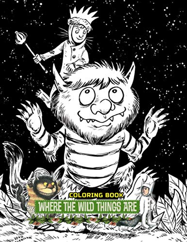 Where The Wild Things Are Coloring Book: 50+ Coloring Pages. Exclusive Artistic Illustrations for Fans of All Ages