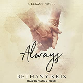 Always: A Legacy Novel     Cross + Catherine series, Book 1              By:                                                                                                                                 Bethany-Kris                               Narrated by:                                                                                                                                 Nelson Hobbs                      Length: 11 hrs and 54 mins     Not rated yet     Overall 0.0