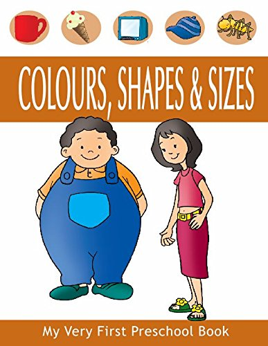 COLOURS SHAPES & SIZES PRESCHO (My Very First Preschool Book) (English Edition)