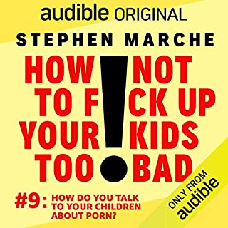 Ep. 9: How Do You Talk to Your Children About Porn? (How Not to F*ck Up Your Kids Too Bad) cover art