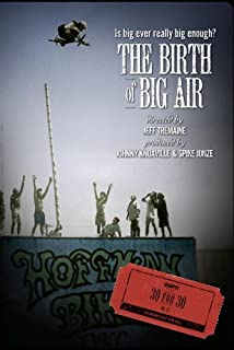 ESPN Films 30 for 30: The Birth of Big Air by Jeff Tremaine