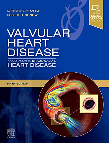 Valvular Heart Disease: A Companion to Braunwald's Heart Disease, 5e: Expert Consult...