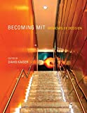 Becoming MIT: Moments of Decision (The MIT Press)