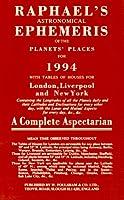 Raphael's Astronomical Ephemeries of the Planets' Places for 1994 (Raphael's Astronomical Ephemeris of the Planets' Places)