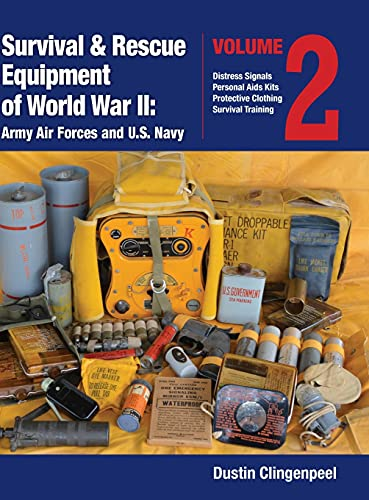 Survival & Rescue Equipment of World War II-Army Air Forces and U.S. Navy Vol.2 (Vol.2)