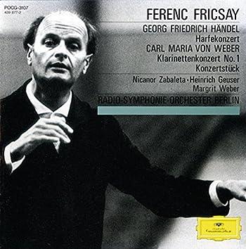 Handel: Harp Concerto Op.4, No.6 / Weber: Clarinet Concerto No.1, Op.73; Konzertstück Op.79