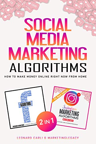 Social Media Marketing Algorithms | Passive Income Ideas 2 Books in 1: $10,000/month Business Plan Using Your Personal Instagram and Facebook Account - How To Make Money Online Right Now From Home
