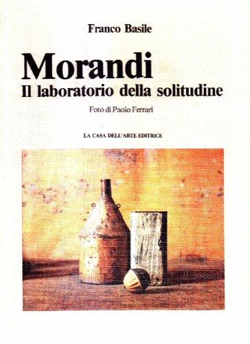 Morandi. Il laboratorio della solitudine