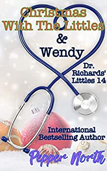 Christmas with the Littles & Wendy:  Dr. Richards Littles 14 by [Pepper North]