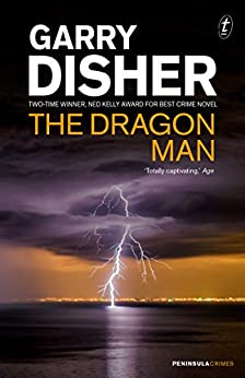 The Dragon Man (Peninsula Crimes Book 1) by [Garry Disher]