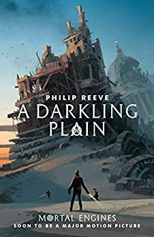 A Darkling Plain (Predator Cities Book 4) by [Philip Reeve]